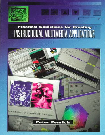 9780030092640: Practical Guidelines for Creating Instructional Multimedia Applications