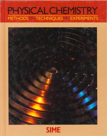 9780030094996: Physical Chemistry: Methods, Techniques and Experiments (Saunders Golden Sunburst Series)
