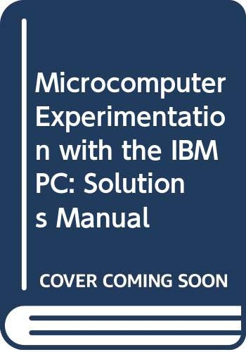 9780030095436: Microcomputer Experimentation with the IBM PC: Solutions Manual