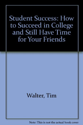 9780030095740: Student Success: How to Succeed in College and Still Have Time for Your Friends