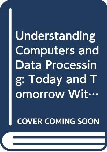 9780030096228: Understanding Computers and Data Processing: Today and Tomorrow With Basic
