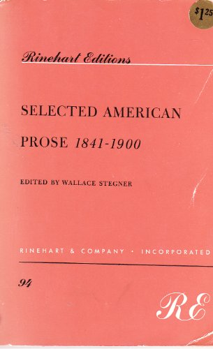 Selected American Prose, 1841-1900; the Realistic Movement: Stegner, Wallace (Editor)
