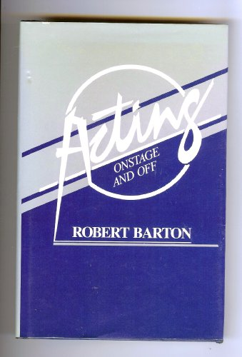 9780030099045: Acting: Onstage and Off