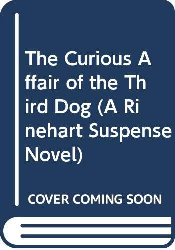 9780030104015: The Curious Affair of the Third Dog (A Rinehart Suspense Novel)