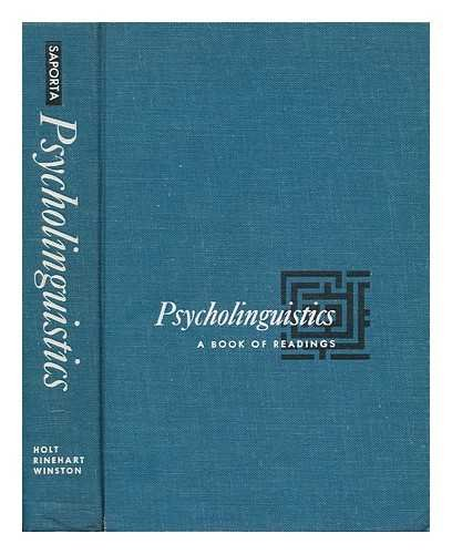 Psycholinguistics : a book of readings: Saporta, Sol