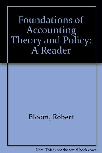 9780030104220: Foundations of Accounting Theory and Policy: A Reader