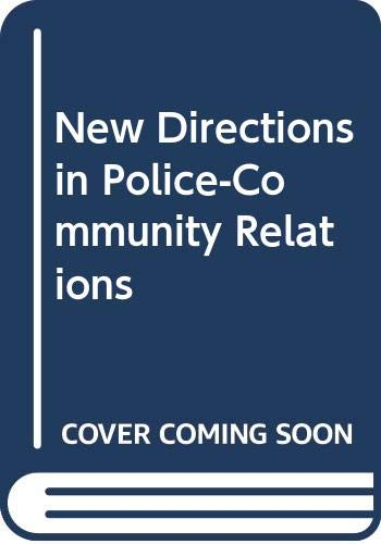 9780030105616: New Directions in Police-Community Relations