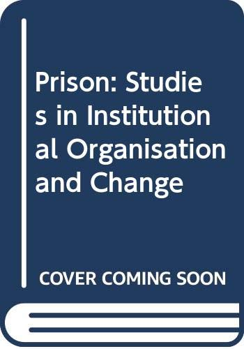 9780030105753: Prison: Studies in Institutional Organisation and Change