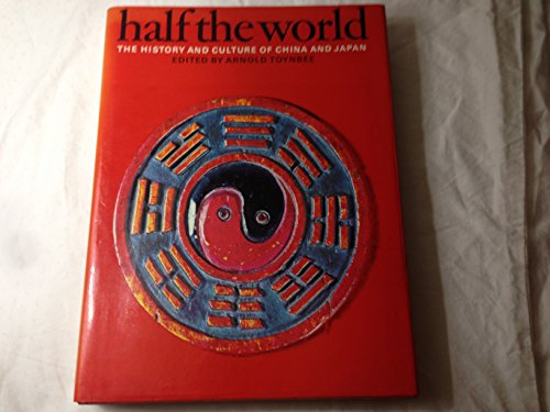 9780030107160: Half the World: The History and Culture of China and Japan