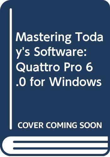 9780030108129: Mastering Today's Software: Quattro Pro 6.0 for Windows (Dryden exact)