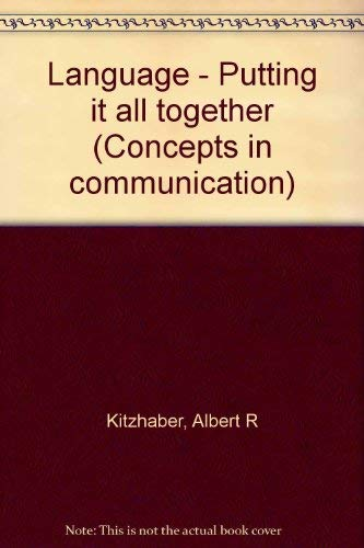 9780030108464: Language - Putting it all together (Concepts in communication)