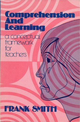 9780030110115: Comprehension and Learning: A Conceptual Framework for Teachers