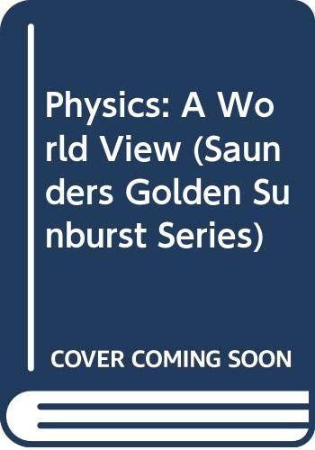 Physics: A World View (Saunders Golden Sunburst: Kirkpatrick, Larry D.,