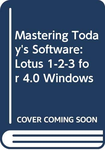 9780030110733: Mastering Today's Software: Lotus 1-2-3 for 4.0 Windows (Dryden exact)
