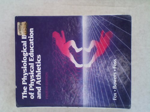 9780030112737: The physiological basis of physical education and athletics