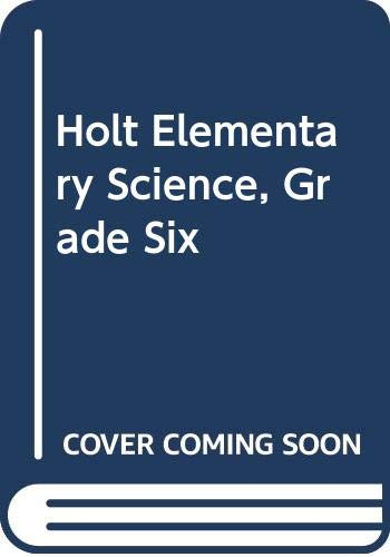 9780030113970: Holt Elementary Science, Grade Six