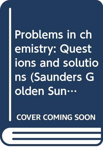 9780030114823: Problems in chemistry: Questions and solutions (Saunders Golden Sunburst Series)
