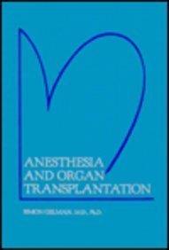 9780030115042: Anesthesia and Organ Transplantation, 1e