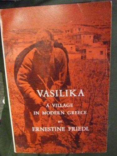 9780030115455: Vasilika: A Village in Modern Greece (Case Studies in Cultural Anthropology)