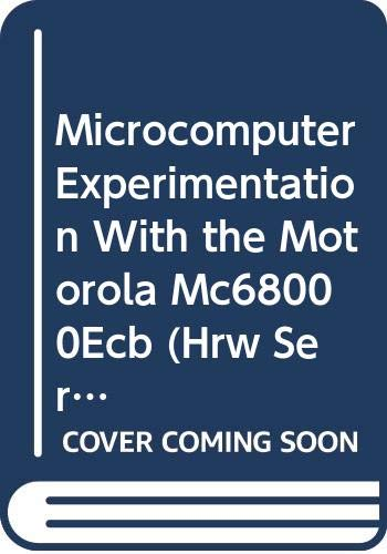 9780030117824: Microcomputer Experimentation with the Motorola MC68000ECB (The Oxford Series in Electrical and Computer Engineering)