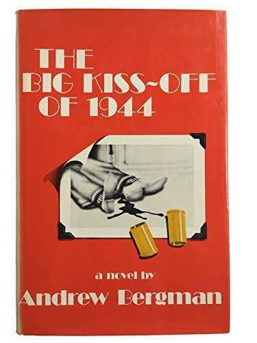 The big kiss-off of 1944;: A Jack: Andrew Bergman