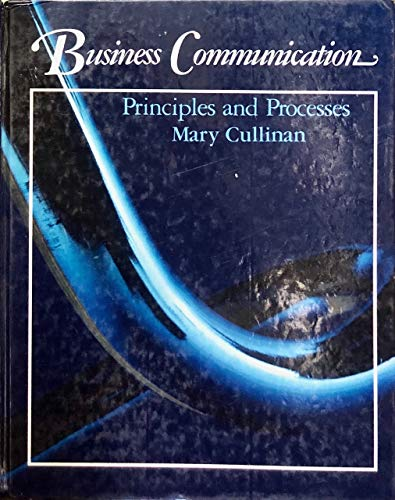 9780030118692: Business Communication: Principles and Processes