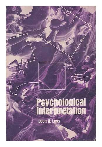 Psychological Interpretation.: Levy,Leon H.
