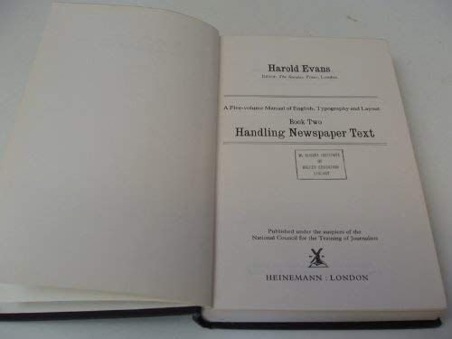 9780030120411: Editing And Design, A Five-Volume Manual Of English, Typography And Layout. Book Two; Handling Newspaper Text*