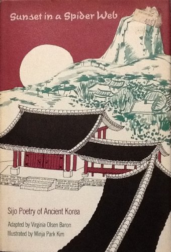 Sunset in a Spider Web; Sijo Poetry of Ancient Korea.: Virginia Olsen Baron
