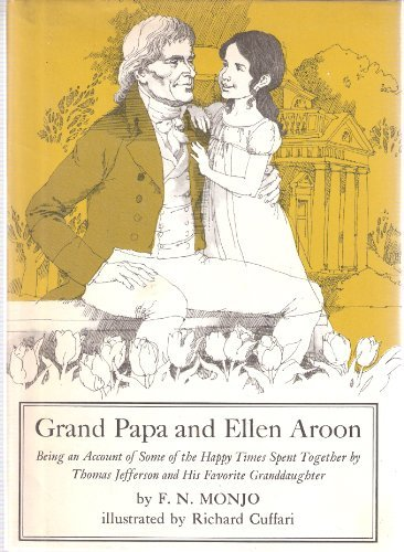 9780030120916: Grand Papa and Ellen Aroon: Being an Account of Some of the Happy Times Spent Together by Thomas Jefferson and His Favorite Granddaughter