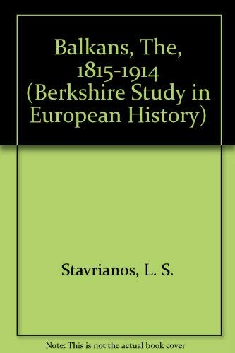 9780030121401: Balkans, The, 1815-1914 (Berkshire Study in European History)