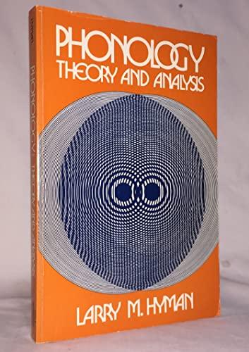 Phonology: Theory and Analysis.: Hyman, Larry