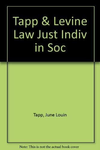 Law Justice and the Individual in Society Psychological and Legal Issues: Edited by June Louin Tapp...