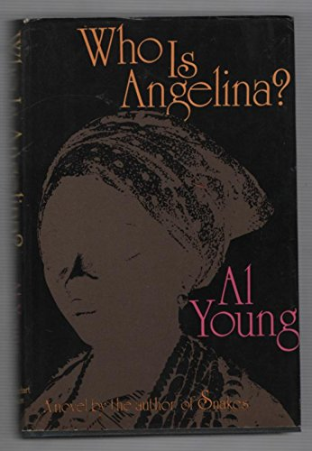 WHO IS ANGELINA?; A novel by.: YOUNG, Al