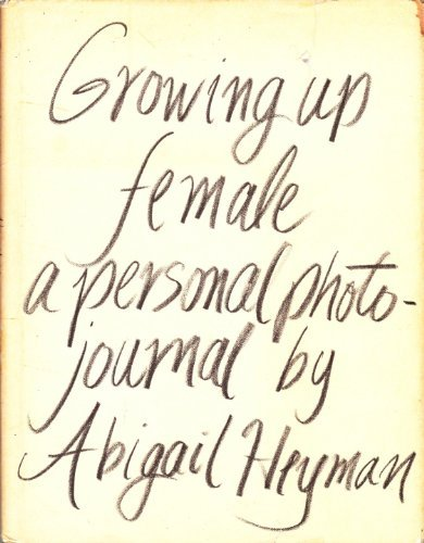 9780030124518: Growing up female;: A personal photojournal