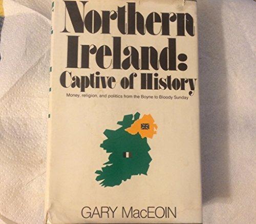 9780030124914: Northern Ireland; captive of history