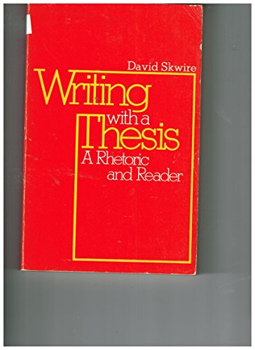 9780030125317: Writing with a Thesis: A Rhetoric and Reader