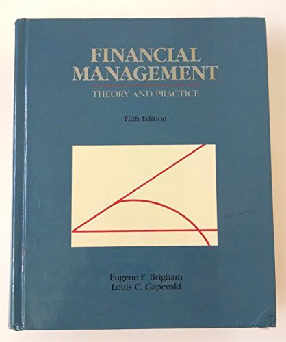 Financial Management: Theory and Practice (The Dryden: Eugene F. Brigham