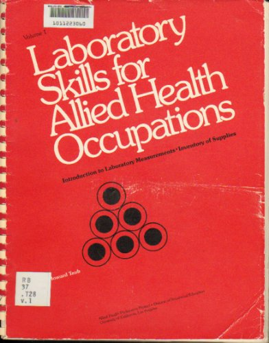 Laboratory Skills for Allied Health Occupations, Volume 1: Introduction to Laboratory Measurements ...