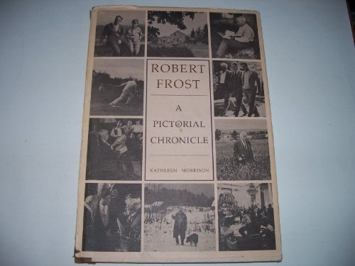 9780030126017: Robert Frost: A Pictorial Chronicle