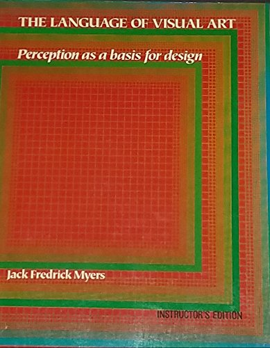 9780030126048: The Language of Visual Art: Perception As a Basis for Design