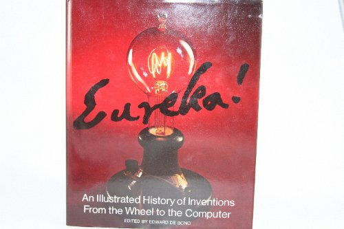 9780030126413: Eureka! An Illustrated History of Inventions from the Wheel to the Computer