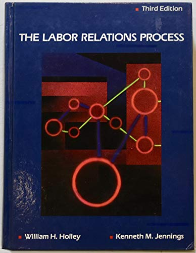 9780030126499: Labour Relations Process: Form and Content (The Dryden Press series in management)