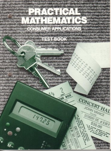 9780030127786: Practical Mathematics Consumer Applications Test Book