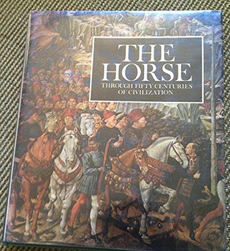 The horse, through fifty centuries of civilization,: Dent, Anthony Austen