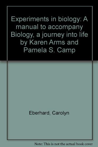 9780030128424: Experiments in biology: A manual to accompany Biology, a journey into life by Karen Arms and Pamela S. Camp