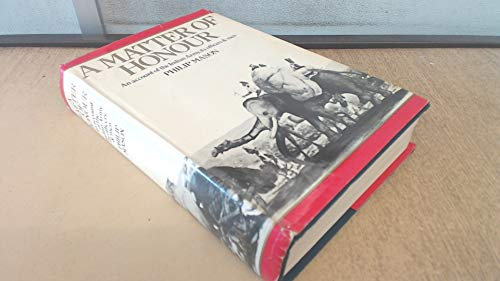 9780030129117: A MATTER OF HONOUR: AN ACCOUNT OF THE INDIAN ARMY, ITS OFFICERS AND MEN.