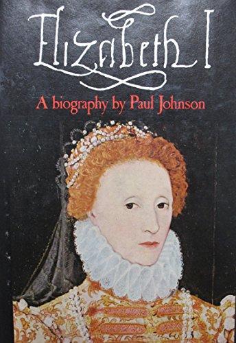 9780030129360: Elizabeth I;: A biography