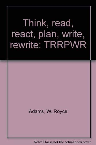 9780030129919: Title: Think read react plan write rewrite TRRPWR