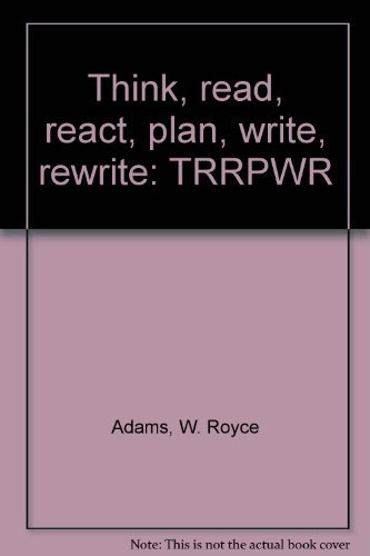 9780030129919: Think, read, react, plan, write, rewrite: TRRPWR